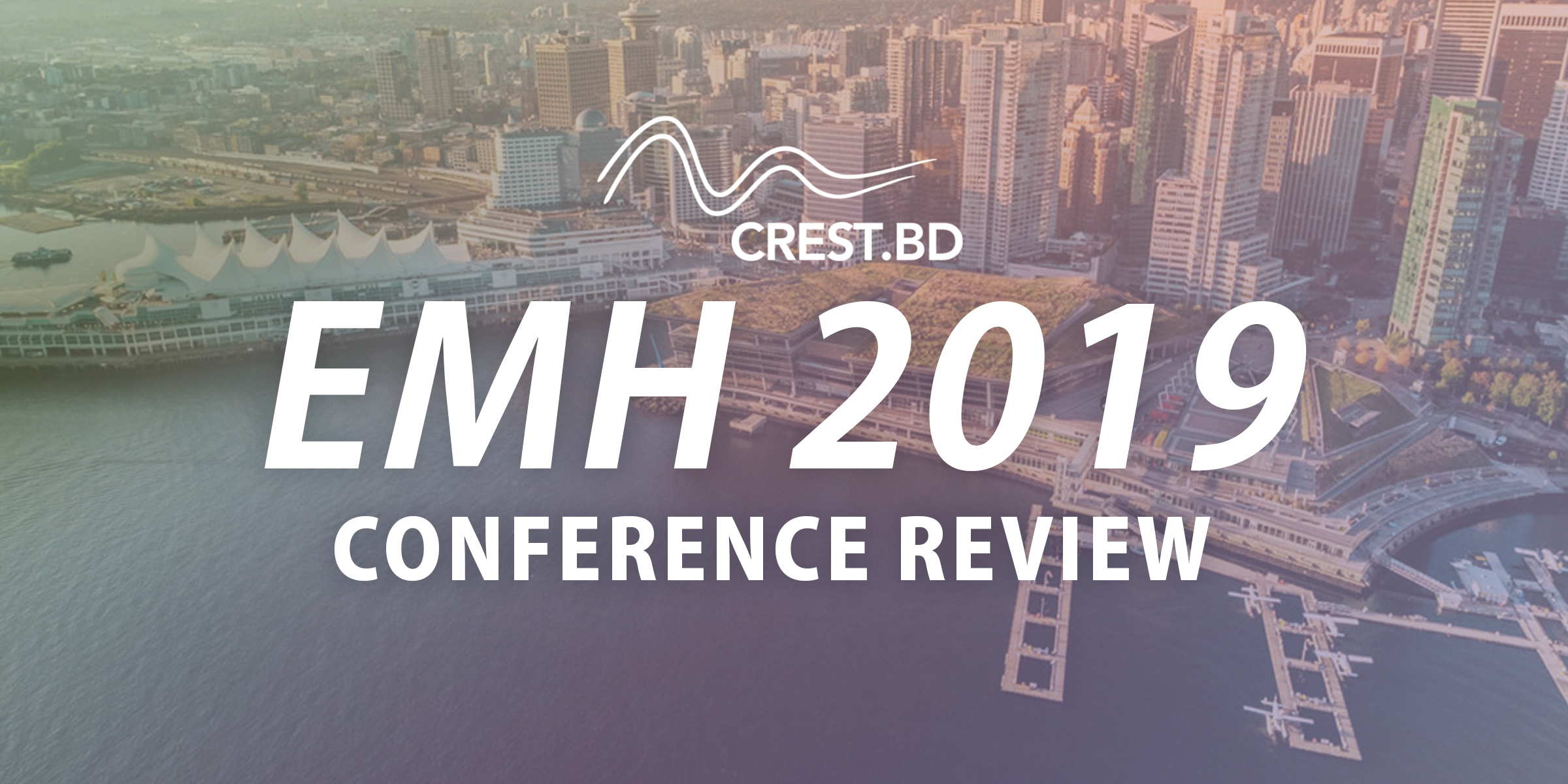 CREST.BD Review: E-Mental Health Conference 2019 (Day 1)