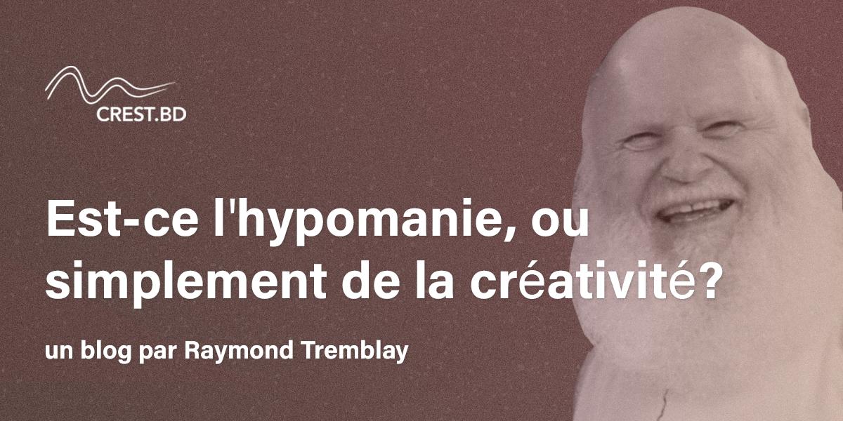 Est-ce l'hypomanie, ou simplement de la créativité?