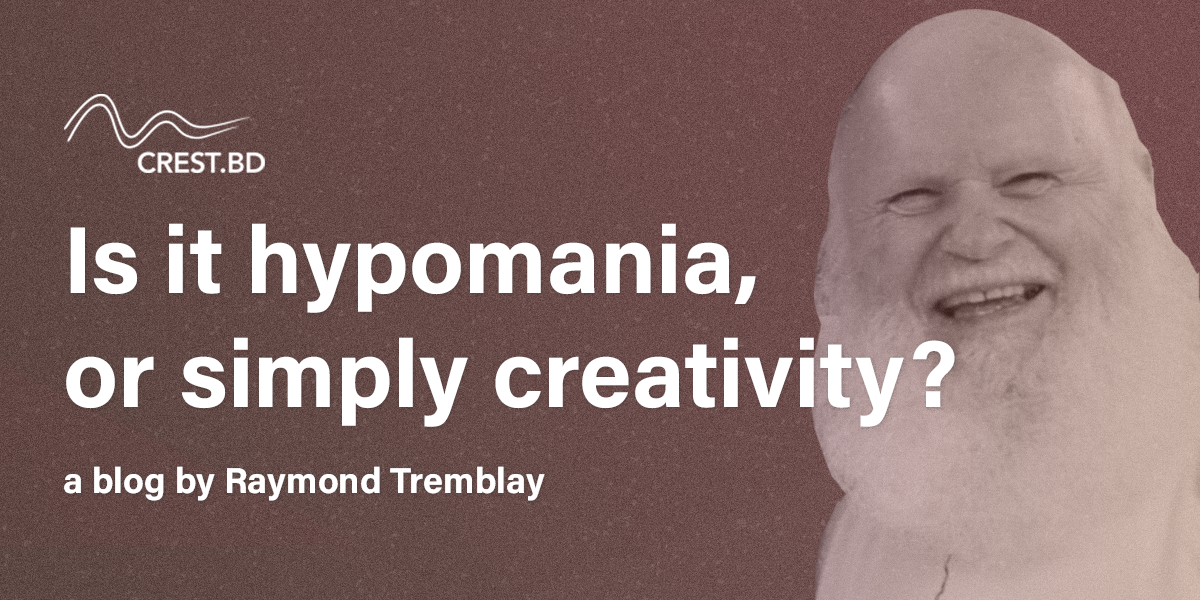 Is this hypomania, or simply creativity?