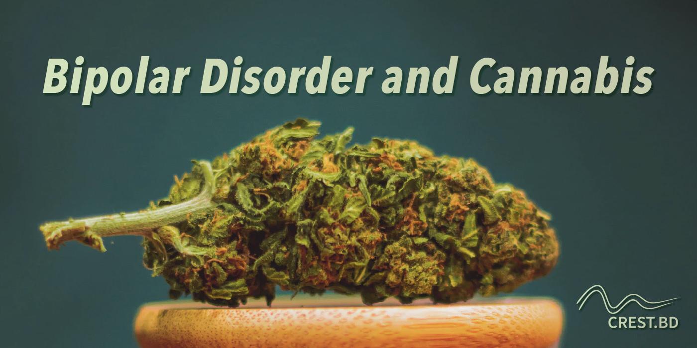 Bipolar Disorder and Cannabis: The research so far