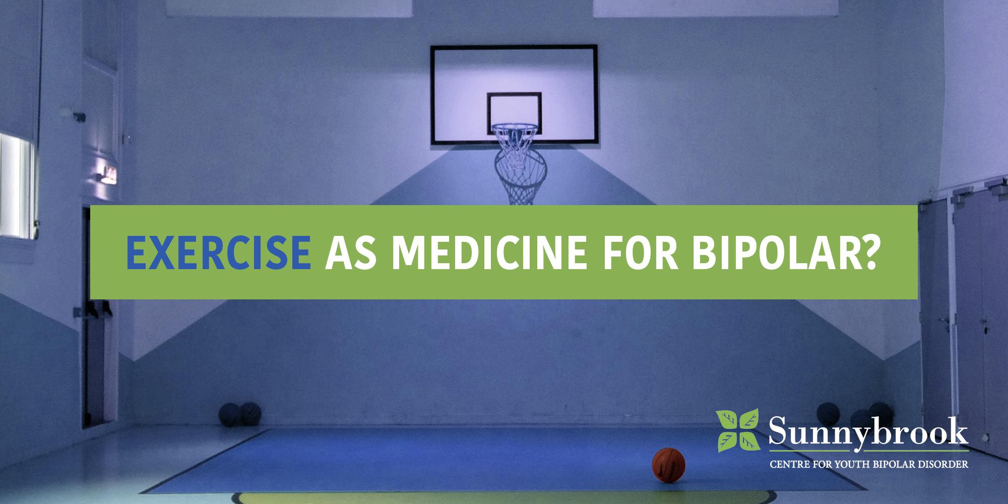 Toward Exercise as Medicine for Adolescents with Bipolar Disorder
