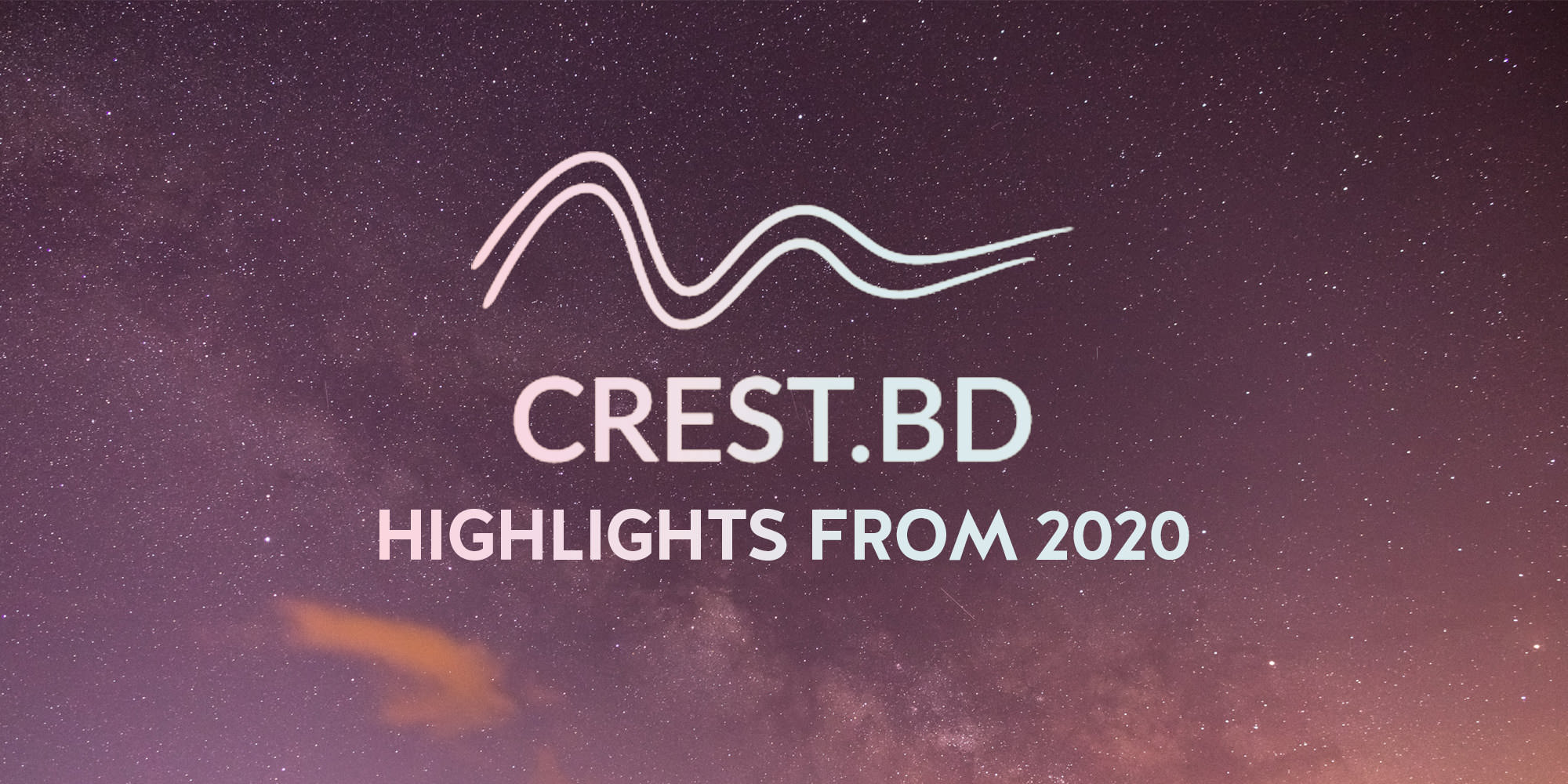 Happy New Year from CREST.BD! Here's a look back at 2020.