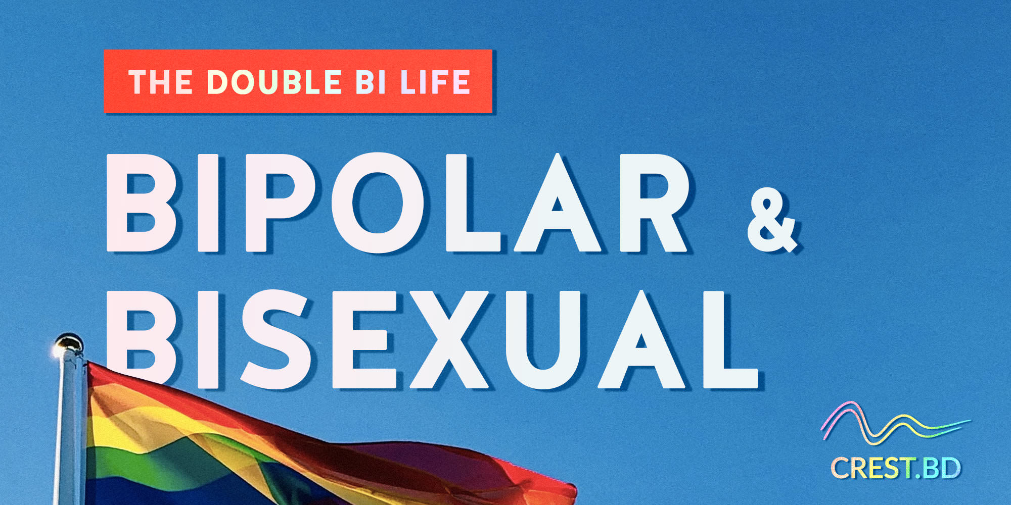 The Double Bi Life: Intersections Between Being Bipolar & Bisexual