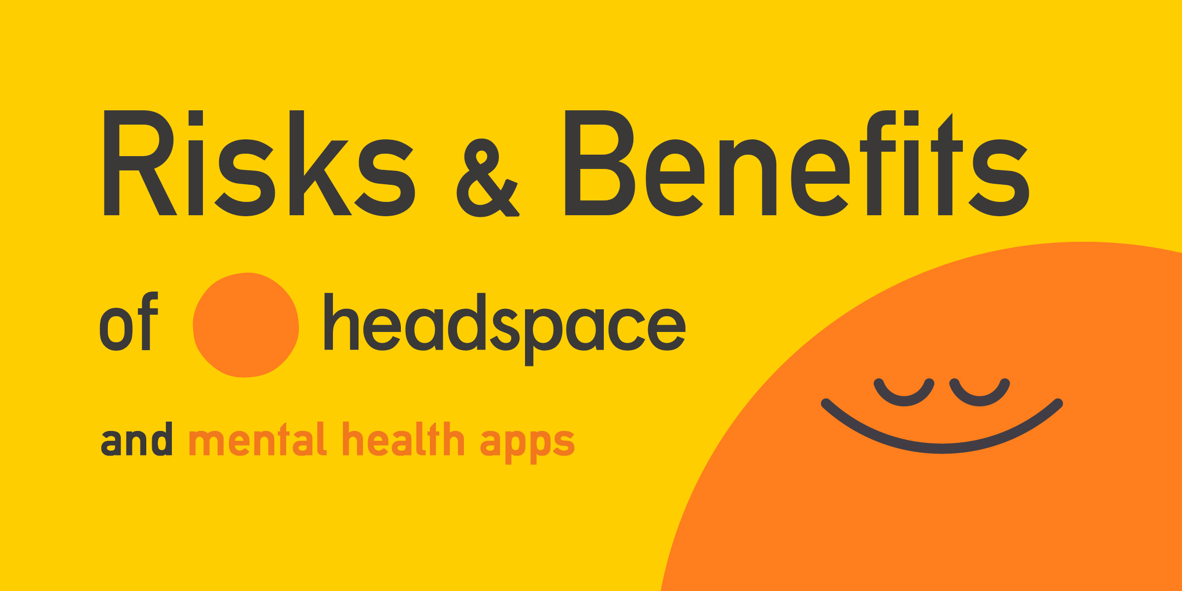 Risks and Benefits of Using Headspace and Other Mental Health Apps