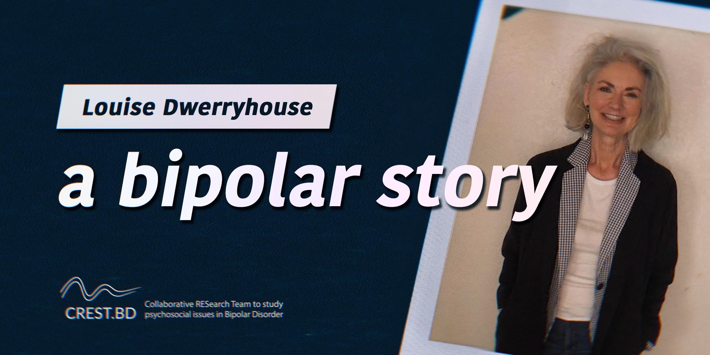 A Bipolar Story – Louise Dwerryhouse